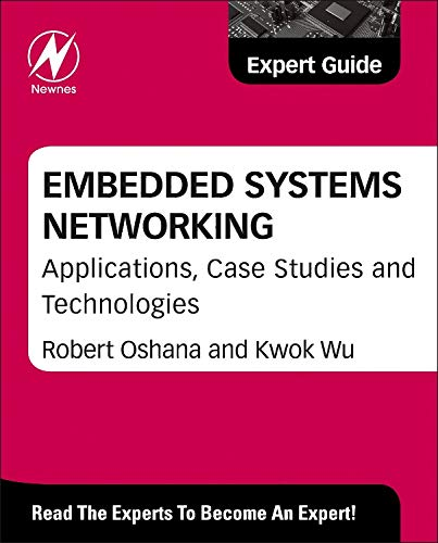 9780124201019: Embedded Systems Networking: Applications, Case Studies and Technologies