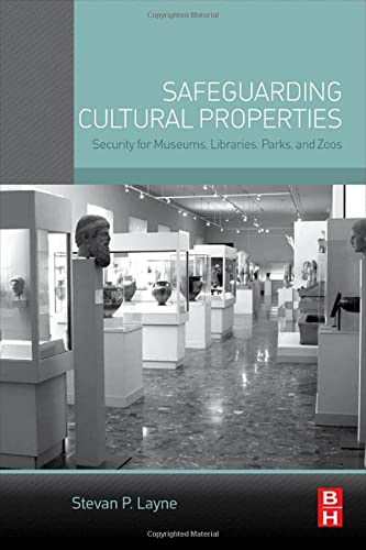 9780124201125: Safeguarding Cultural Properties: Security for Museums, Libraries, Parks, and Zoos