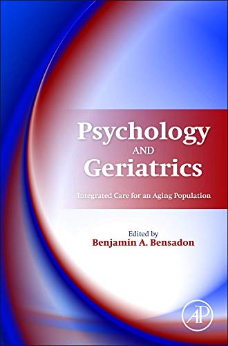 9780124201231: Psychology and Geriatrics: Integrated Care for an Aging Population