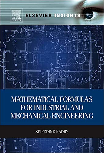 9780124201316: Mathematical Formulas for Industrial and Mechanical Engineering (Elsevier Insights)