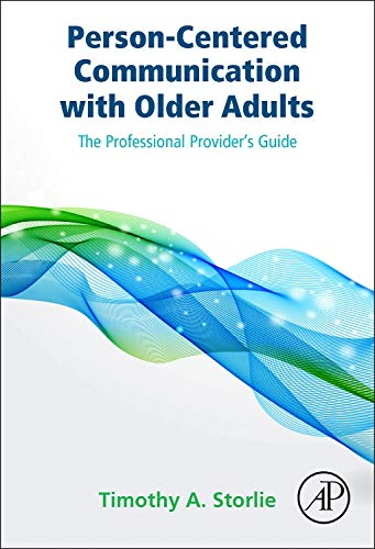 9780124201323: Person-Centered Communication with Older Adults: The Professional Provider's Guide