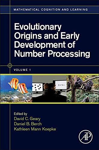 9780124201330: Evolutionary Origins and Early Development of Number Processing, Volume 1 (Mathematical Cognition and Learning (Print))