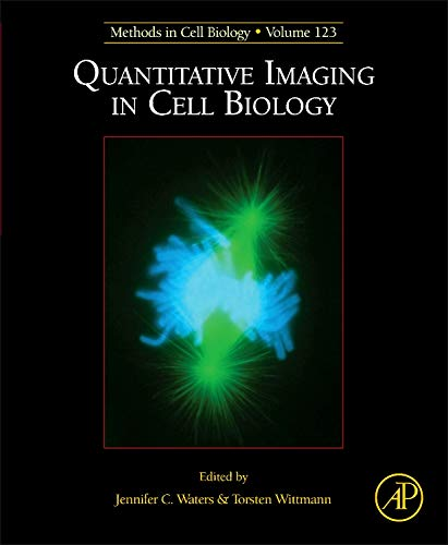 9780124201385: Quantitative Imaging in Cell Biology, Volume 123 (Methods in Cell Biology)