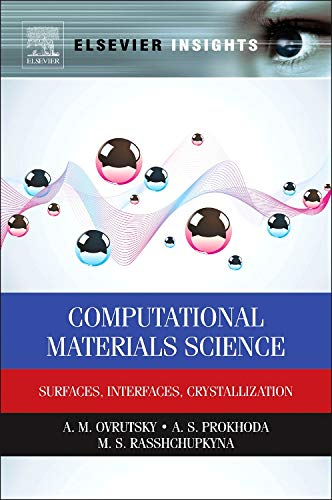 9780124201439: Computational Materials Science: Surfaces, Interfaces, Crystallization (Elsevier Insights)