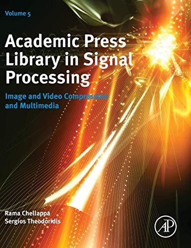 9780124201491: Academic Press Library in Signal Processing, Volume 5: Image and Video Compression and Multimedia