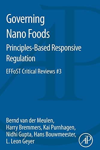 9780124201569: Governing Nano Foods: Principles-Based Responsive Regulation: EFFoST Critical Reviews #3