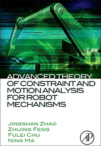 9780124201620: Advanced Theory of Constraint and Motion Analysis for Robot Mechanisms