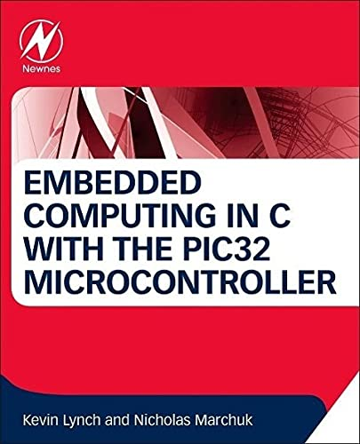 9780124201651: Embedded Computing and Mechatronics with the PIC32 Microcontroller (Newnes)