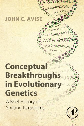 9780124201668: Conceptual Breakthroughs in Evolutionary Genetics: A Brief History of Shifting Paradigms