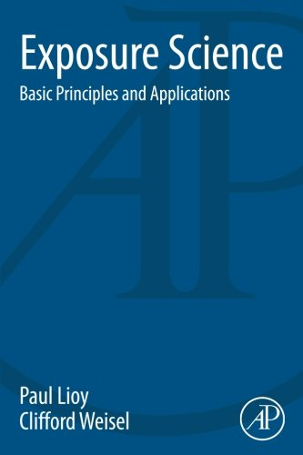 9780124201675: Exposure Science: Basic Principles and Applications