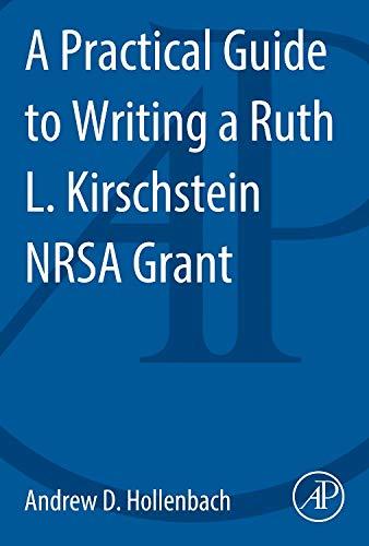 9780124201873: A Practical Guide to Writing a Ruth L. Kirschstein NRSA Grant