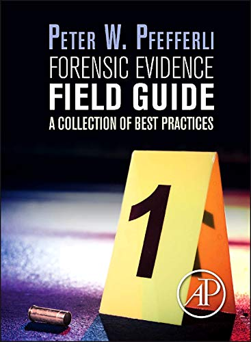 9780124201989: Forensic Evidence Field Guide: A Collection of Best Practices