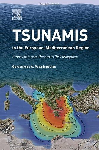 Tsunamis in the European-Mediterranean Region: From Historical Record to Risk Mitigation: ...