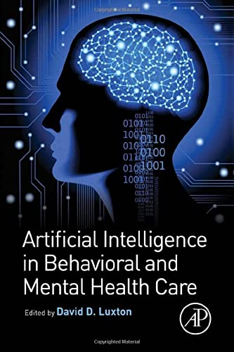 9780124202481: Artificial Intelligence in Behavioral and Mental Health Care