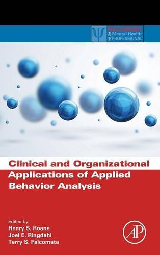 9780124202498: Clinical and Organizational Applications of Applied Behavior Analysis