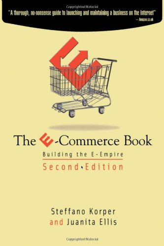 9780124211612: The E-Commerce Book, Second Edition: Building the E-Empire (Communications, Networking and Multimedia)