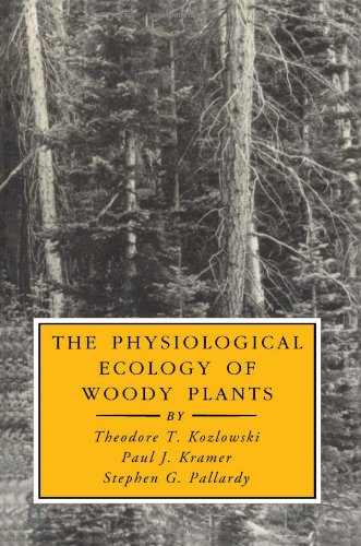 The Physiological Ecology of Woody Plants: Kozlowski, Theodore T.,