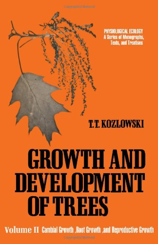 9780124242029: Growth and Development of Trees: Cambial Growth, Root Growth and Reproductive Growth v. 2 (Physiological Ecology)