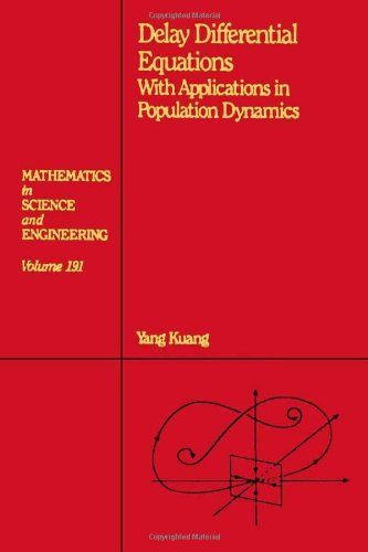 9780124276109: Delay Differential Equations: With Applications in Population Dynamics (Mathematics in Science and Engineering)