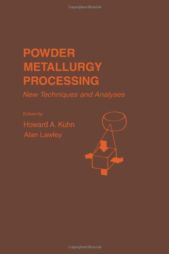 9780124284500: Powder Metallurgy Processing: New Techniques and Analyses