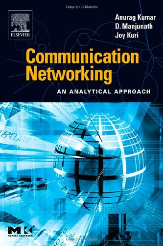 9780124287518: Communication Networking: An Analytical Approach (The Morgan Kaufmann Series in Networking)