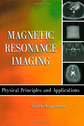 9780124291508: Magnetic Resonance Imaging: Physical Principles and Applications