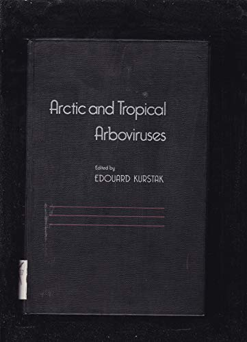 9780124297654: Arctic and Tropical Arboviruses
