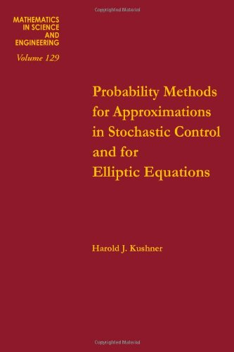 9780124301405: Probability methods for approximations in stochastic control and for elliptic equations, Volume 129 (Mathematics in Science and Engineering)