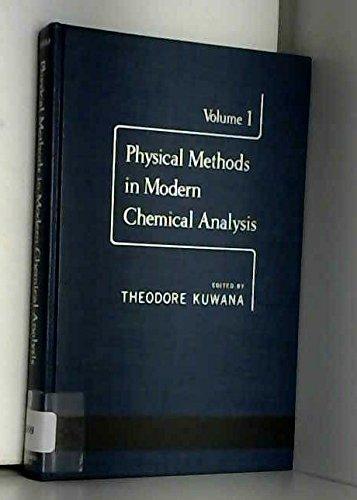 Physical Methods in Modern Chemical Analysis: v.: Theodore Kuwana