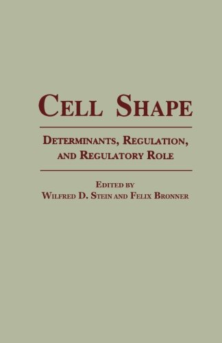 9780124312012: Cell Shape: Determinants, Regulation, And Regulatory Role