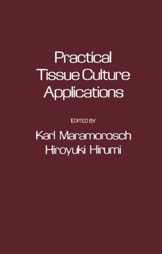 9780124312197: Practical Tissue Culture Applications