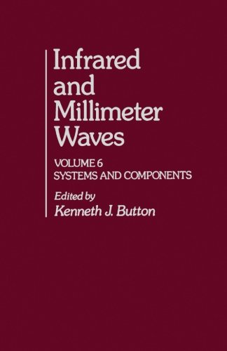 9780124312609: Infrared and Millimeter Waves, Volume 6: Systems and Components