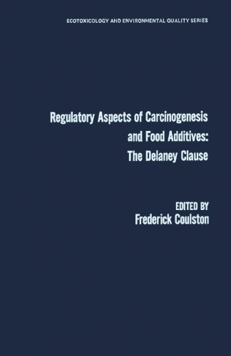 9780124313002: Regulatory Aspects of Carcinogenesis and Food Additives: the Delaney Clause