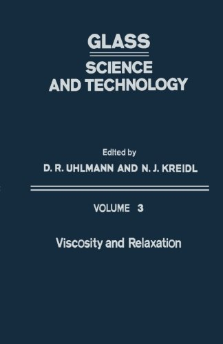9780124313088: Glass Science and Technology, Volume 3: Viscosity and Relaxation