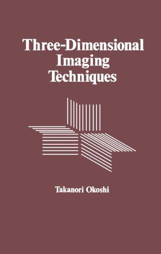 9780124313316: Three-Dimensional Imaging Techniques