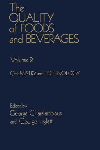 9780124313750: The Quality of Foods and Beverages, Volume 2: Chemistry and Technology