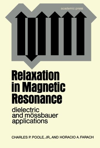 9780124313811: Relaxation in Magnetic Resonance: Dielectric and Mossbauer Applications