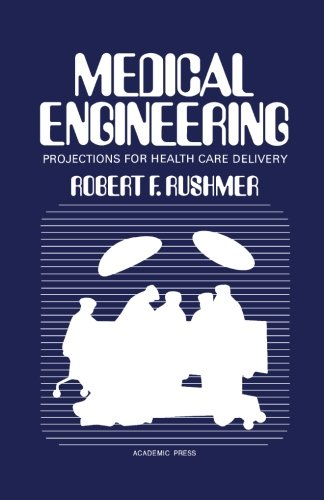 9780124313828: Medical Engineering: Projections for Health Care Delivery