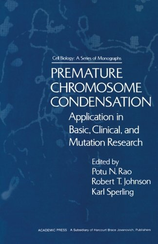 9780124314146: Premature Chromosome Condensation: Application in Basic, Clinical, and Mutation Research