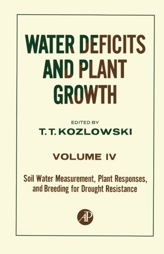 9780124314269: Water Deficits and Plant Growth, Volume IV: Soil Water Measurement, Plant Responses, and Breeding for Drought Resistance