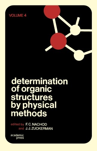 Determination of Organic Structures by Physical Methods: Volume 4