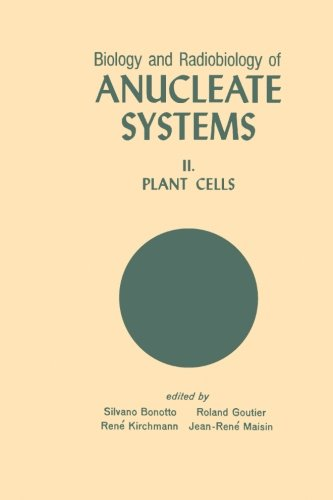 9780124314665: Biology and Radiobiology of Anucleate Systems, Volume II: Plant Cells