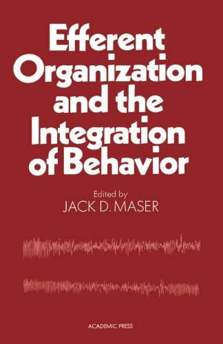 9780124315013: Efferent Organization and the Integration of Behavior