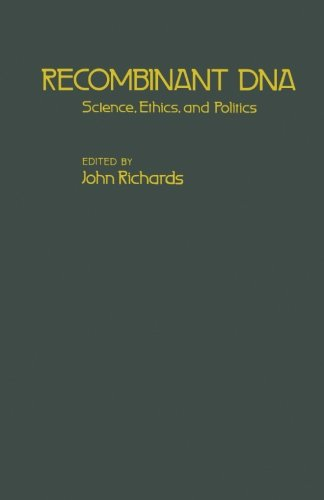 9780124315044: Recombinant DNA: Science, Ethics and Politics