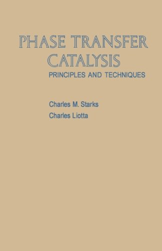 9780124315280: Phase Transfer Catalysis: Principles and Techniques