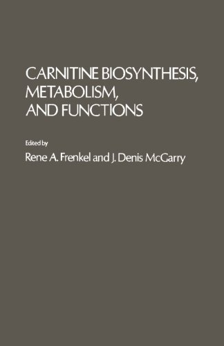 9780124315389: Carnitine Biosynthesis Metabolism, and Functions