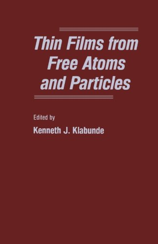 9780124315464: Thin Films from Free Atoms and Particles