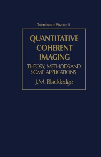 9780124315570: Quantitative Coherent Imaging: Theory, Methods and Some Applications