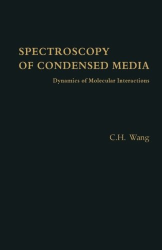 9780124315686: Spectroscopy of Condensed Media: Dynamics of Molecular Interactions