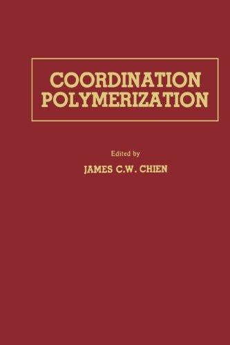 9780124315891: Coordination Polymerization: A Memorial to Karl Ziegler